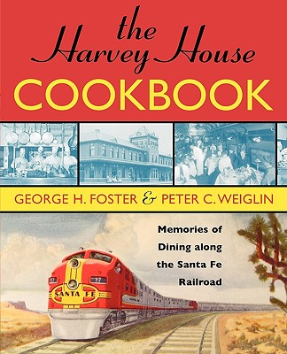 The Harvey House Cookbook By Foster, George H.