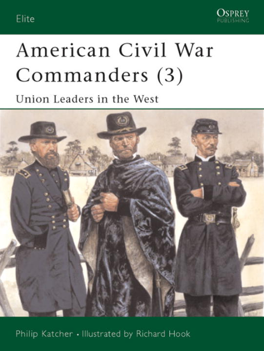American Civil War Commanders 3 By Katcher, Philip/ Hook, Richard (ILT)