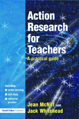 Action Research For Teachers By McNiff, Jean/ Whitehead, Jack